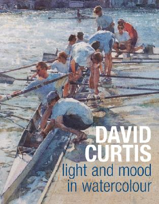 Light and Mood in Watercolour By Curtis, David/ Capon, Robin